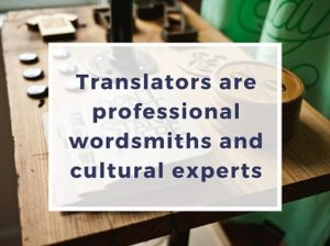 Translators are professional wordsmiths