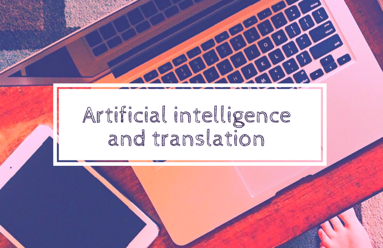 Artificial intelligence and translation